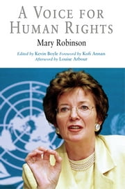 A Voice for Human Rights ebook by Mary Robinson,Kevin Boyle,Kofi Annan,Louise Arbour