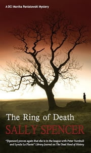 The Ring of Death - DCI Monika Paniatowski 2 ebook by Sally Spencer