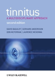 Tinnitus - A Multidisciplinary Approach ebook by David Baguley,Gerhard Andersson,Don McFerran,Laurence McKenna