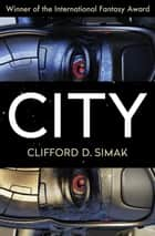 City ebook by Clifford D. Simak,David W. Wixon