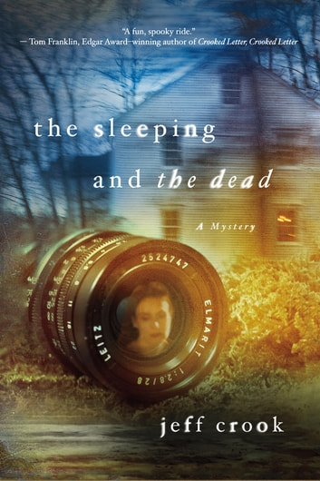 The Sleeping and the Dead - A Mystery ebook by Jeff Crook