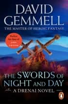 The Swords Of Night And Day - An awesome tale of swords and sorcery, heroes and villains from the master of heroic fantasy ebook by David Gemmell