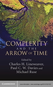 Complexity and the Arrow of Time ebook by Charles H. Lineweaver,Paul C. W. Davies,Michael Ruse