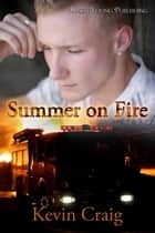 Summer on Fire ebook by Kevin Craig