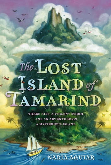 The Lost Island of Tamarind eBook by Nadia Aguiar