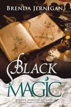 Black Magic ebook by Brenda Jernigan