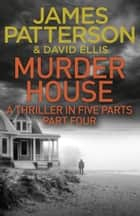Murder House: Part Four ekitaplar by James Patterson