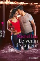 Le venin de la peur ebook by Rachel Lee