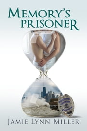 Memory's Prisoner ebook by Jamie Lynn Miller
