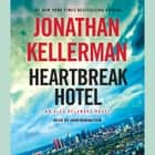 Heartbreak Hotel - An Alex Delaware Novel audiobook by Jonathan Kellerman