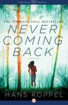 Never Coming Back ebook by Hans Koppel