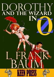 Dorothy and the Wizard in Oz: Timeless Children Novel - (Over 70 Illustrations and Audiobook Link) ebook by L. Frank Baum