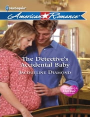 The Detective's Accidental Baby ebook by Jacqueline Diamond