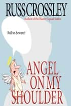 Angel On My Shoulder ebook by Russ Crossley