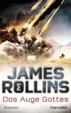 Das Auge Gottes - Roman ebook by James Rollins, Norbert Stöbe