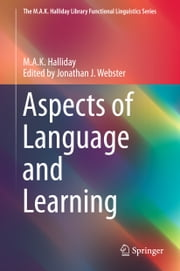 Aspects of Language and Learning ebook by M.A.K. Halliday,Jonathan J. Webster