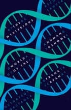 The Mysterious World of the Human Genome ebook by Frank Ryan