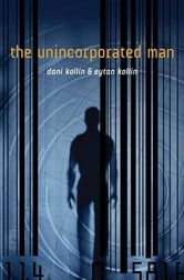 The Unincorporated Man ebook by Dani Kollin,Eytan Kollin
