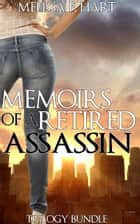 Memoirs of a Retired Assassin (Trilogy Bundle) (Romantic Suspense) ebook by Melissa F. Hart