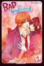 Bad Boyfriend T01 ebook by Saki Aikawa