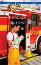 The Baby Bond ebook by Linda Goodnight
