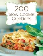 200 Slow Cooker Creations ebook by Stephanie Ashcraft, Janet Eyring