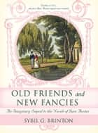 Old Friends and New Fancies ebook by Sybil Brinton
