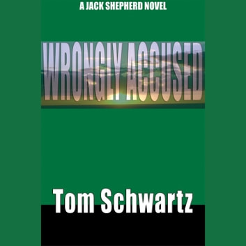 Wrongly Accused audiobook by Tom Schwartz