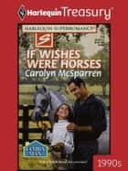 If Wishes Were Horses ebook by Carolyn McSparren