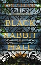 Il segreto di Black Rabbit Hall eBook by Eve Chase