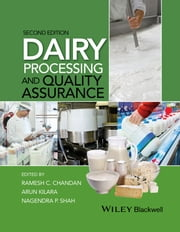 Dairy Processing and Quality Assurance ebook by Ramesh C. Chandan,Arun Kilara,Nagendra P. Shah