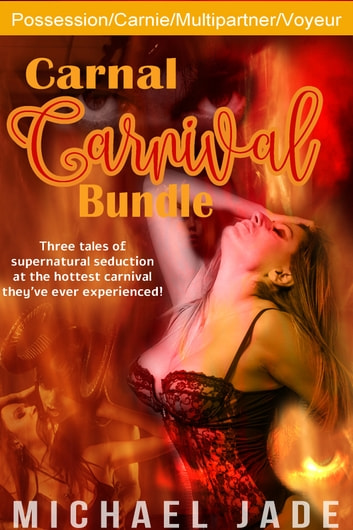 Carnal Carnival Bundle ebook by Michael Jade