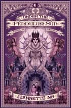 Under the Pendulum Sun - A Novel of the Fae ebook by Jeannette Ng