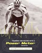 Training and Racing with a Power Meter, 2nd Ed. ebook by Hunter Allen, Andy Coggan PhD