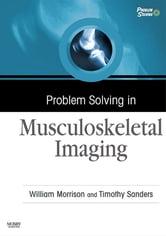 Problem Solving in Musculoskeletal Imaging ebook by William B. Morrison,Timothy G. Sanders