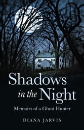 Shadows In The Night: Memoirs Of A Ghost ebook by Diana Jarvis