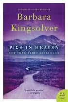 Pigs in Heaven ebook by Barbara Kingsolver