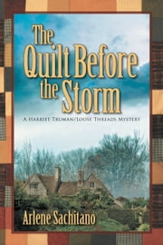 The Quilt Before the Storm ebook by Arlene Sachitano