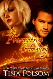 La Provocatrice d'Amaury (Les Vampires Scanguards - Tome 2) ebook by Tina Folsom