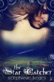 The Star Catcher ebook by Stephanie Keyes