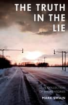 The Truth In The Lie ebook by Mark Swain