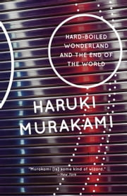 Hard-Boiled Wonderland and the End of the World ebook by Haruki Murakami