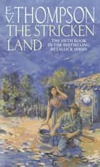 The Stricken Land - Number 5 in series ebook by E. V. Thompson