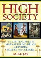 High Society ebook by Mike Jay