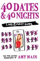 40 Dates & 40 Nights ebook by Amy Main