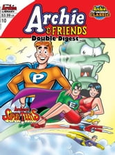 Archie & Friends Double Digest #10 ebook by Script: Frank Doyle; Art: Bob White, Marty Epp; Cover by Fernando Ruiz
