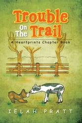 Trouble On The Trail - A Heartprints Chapter Book ebook by Ielah Pratt