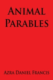 Animal Parables ebook by Azra Daniel Francis