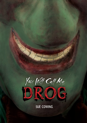 You Will Call Me Drog ebook by Sue Cowing