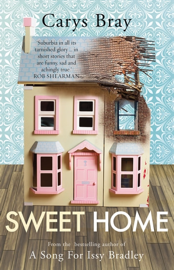 Sweet Home eBook by Carys Bray
